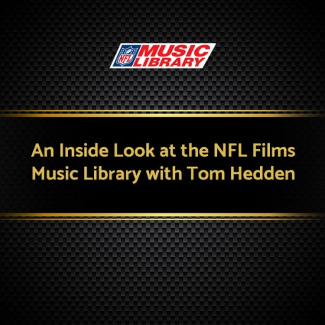 An Inside Look at the NFL Films Music Library with Tom Hedden