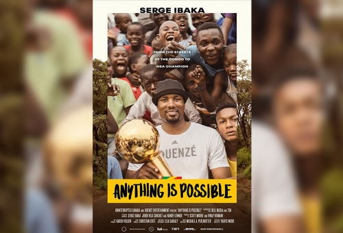 Anything Is Possible: The Serge Ibaka Story